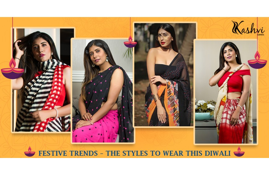 FESTIVE TRENDS - The Styles To Wear This Diwali